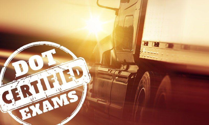 Commercial Drivers – Get Your DOT Physical Exam Today!